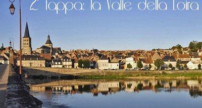 2° tappa: la Valle della Loira